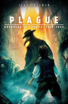 ~ Plague: Outbreak in London, 1665 - 1666 av Tony Bradman (Heftet)
