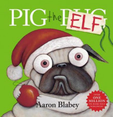 Pig the Elf av Aaron Blabey (Heftet)