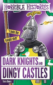 Dark Knights and Dingy Castles av Terry Deary (Heftet)