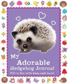 My Adorable Hedgehog Journal av Scholastic (Innbundet)