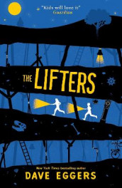 The Lifters av Dave Eggers (Heftet)