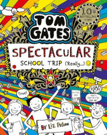 Tom Gates: Spectacular School Trip (Really.) av Liz Pichon (Heftet)