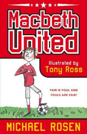 Macbeth United: A Football Tragedy av Michael Rosen (Heftet)
