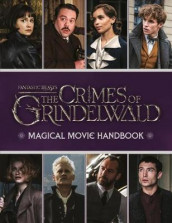 Fantastic Beasts: The Crimes of Grindelwald: Magical Movie Handbook av Scholastic (Innbundet)
