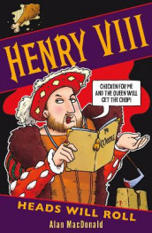 Henry VIII: Heads Will Roll av Alan MacDonald (Heftet)