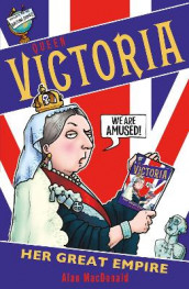 Queen Victoria: Her Great Empire av Alan MacDonald (Heftet)
