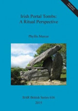 Omslag - Irish Portal Tombs: A Ritual Perspective