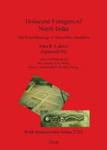 Holocene Foragers of North India av John R. Lukacs og Jagannath Pal (Heftet)