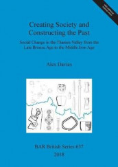 Creating Society and Constructing the Past av Alex Davies (Blandet mediaprodukt)