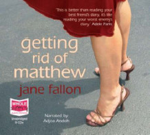 Getting Rid of Matthew av Jane Fallon (Lydbok-CD)