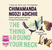 The Thing Around Your Neck av Chimamanda Ngozi Adichie (Lydbok-CD)