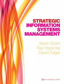 Strategic Information Systems Management av Kevin Grant, Ray Hackney og David Edgar (Heftet)