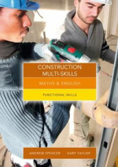 Maths and English for Construction Multi-Skills av Andrew Spencer og Gary Taylor (Heftet)
