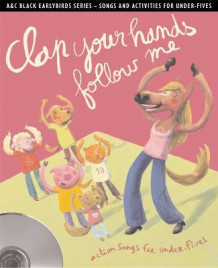Earlybirds: Clap your hands follow me: Action Songs and Activities for Under-Fives (Blandet mediaprodukt)