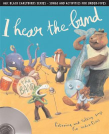 Earlybirds: I hear the band: Listening and Talking Songs for Under-Fives (Blandet mediaprodukt)
