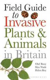 Field Guide to Invasive Plants and Animals in Britain av Olaf Booy, Helen Roy og Max Wade (Heftet)