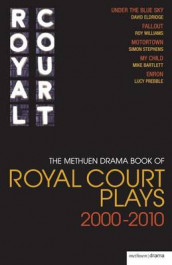 "The Methuen Drama Book of Royal Court Plays: ""Under the Blue Sky"", ""Fallout"", ""Motortown"", ""My Child"", ""Enron"" av Mike Bartlett, David Eldridge, Lucy Prebble, Simon Stephens og Roy Williams (Heftet)"