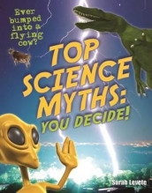 Top Science Myths: You Decide! av Sarah Levete (Heftet)