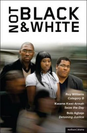 Not Black and White av Bola Agbaje, Kwame Kwei-Armah og Roy Williams (Heftet)