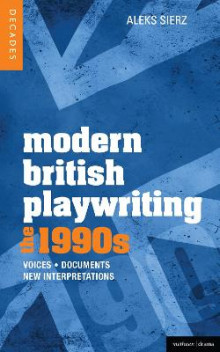 Modern British Playwriting: The 1990s av Aleks Sierz (Heftet)