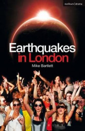 Earthquakes in London av Mike Bartlett (Heftet)