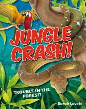 Jungle Crash! av Sarah Levete (Heftet)