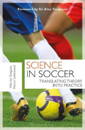 Science in Soccer av Dr Warren Gregson og Dr Martin Littlewood (Heftet)