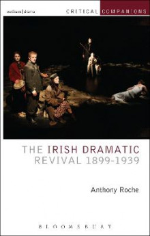 The Irish Dramatic Revival 1899-1939 av Anthony Roche (Innbundet)