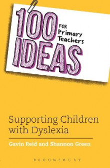 100 Ideas for Primary Teachers: Supporting Children with Dyslexia av Gavin Reid og Shannon Green (Heftet)