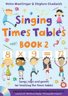 Singing Subjects: Singing Times Tables: Songs, Raps and Games for Teaching the Times Tables Book 2 av Stephen Chadwick og Helen MacGregor (Heftet)