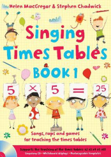 Singing Subjects: Singing Times Tables: Songs, Raps and Games for Teaching the Times Tables Book 1 av Stephen Chadwick og Helen MacGregor (Heftet)