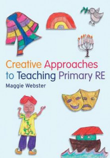 Creative Approaches to Teaching Primary RE av Maggie Webster (Heftet)
