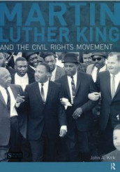 Martin Luther King, Jr. and the Civil Rights Movement av John A. Kirk (Heftet)
