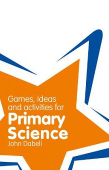 Classroom Gems: Games, Ideas and Activities for Primary Science av John Dabell (Heftet)