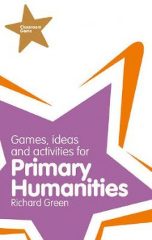 Classroom Gems: Games, Ideas and Activities for Primary Humanities (History, Georgraphy and RE) av Richard Green (Heftet)