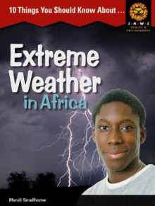 10 Things you should know about ,... Extreme Weather in Africa av Mandi Smallhorne (Heftet)