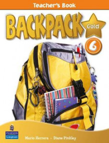 Backpack Gold: Teacher's Book 6 av Diane Pinkley og Mario Herrera (Spiral)