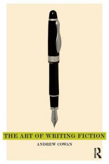 The Art of Writing Fiction av Andrew Cowan (Heftet)