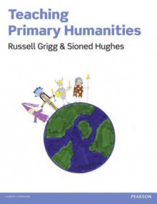 Teaching Primary Humanities av Russell Grigg og Sioned Hughes (Heftet)