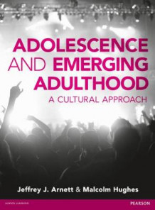 Adolescence and Emerging Adulthood av Jeffery Arnett og Malcolm Hughes (Heftet)