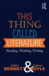 This Thing Called Literature av Andrew Bennett og Nicholas Royle (Heftet)