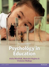 Psychology in Education av Malcolm Hughes, Vivienne Walkup og Anita E. Woolfolk (Heftet)