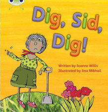 Bug Club Phonics Bug Set 03 Dig, Sid, Dig! av Jeanne Willis (Heftet)