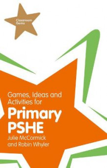 Games, Ideas and Activities for Primary PSHE av Julie McCormick og Robin Whyler (Heftet)