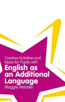 Creative Activities and Ideas for Pupils with English as an Additional Language av Maggie Webster (Heftet)