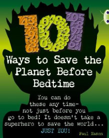 101 Ways to Save the Planet Before Bedtime: NF Grey B/4c av Paul Mason (Heftet)