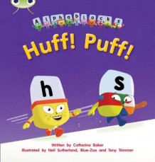 Huff! Puff!: Alphablocks Set 05 av Catherine Baker (Heftet)