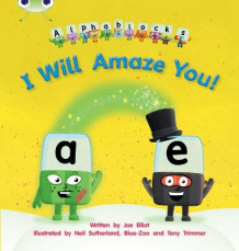 I Will Amaze You!: Alphablocks Set 14 av Joe Elliot (Heftet)