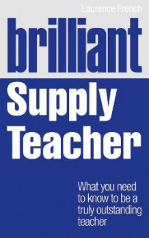 Brilliant Supply Teacher av Laurence French (Heftet)
