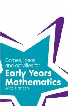 Games, Ideas and Activities for Early Years Mathematics av Alice Hansen (Heftet)